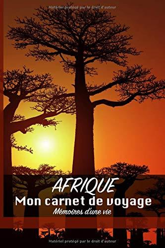 AFRIQUE: Mon carnet de voyage